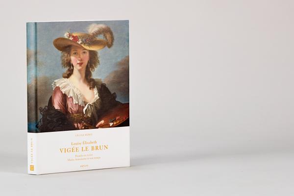 Louise Élisabeth Vigée le Brun, peindre et écrire  Marie-Antoinette et son temps